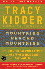 Tracy Kidder -- Mountains Beyond Mountains