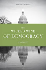 Book jacket of The Wicked Wine of Democracy