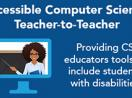 Accessible Computer Science: Teacher to Teacher
