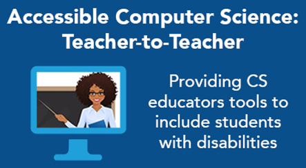 Providing CS educators tools to include students with disabilities.