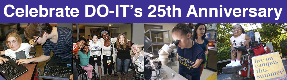 Celebrate DO-IT's 25th Anniversary! Students from various Summer Studies engage in activities.