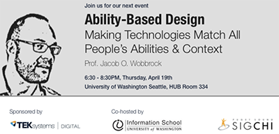 An ad for Jacob O. Wobbrock's talk on Making Technologies Match All People's Abilities and Context