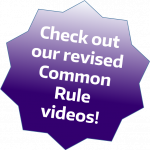 Click here to check out our revised Common Rule videos!